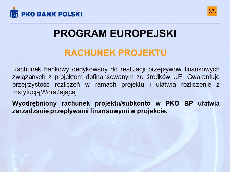 PROGRAM EUROPEJSKI RACHUNEK PROJEKTU Rachunek bankowy dedykowany do realizacji przepływów finansowych związanych z projektem dofinansowanym ze środków UE.