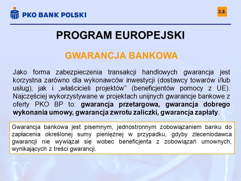 PROGRAM EUROPEJSKI GWARANCJA BANKOWA Jako forma zabezpieczenia transakcji handlowych gwarancja jest korzystna zarówno dla wykonawców inwestycji (dosta
