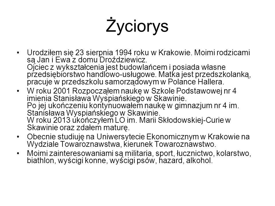 Życiorys Urodziłem się 23 sierpnia 1994 roku w Krakowie.