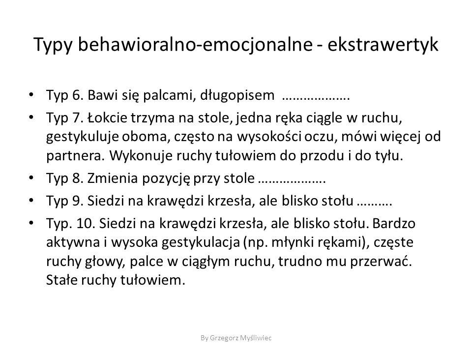 Typy behawioralno-emocjonalne - ekstrawertyk Typ 6.