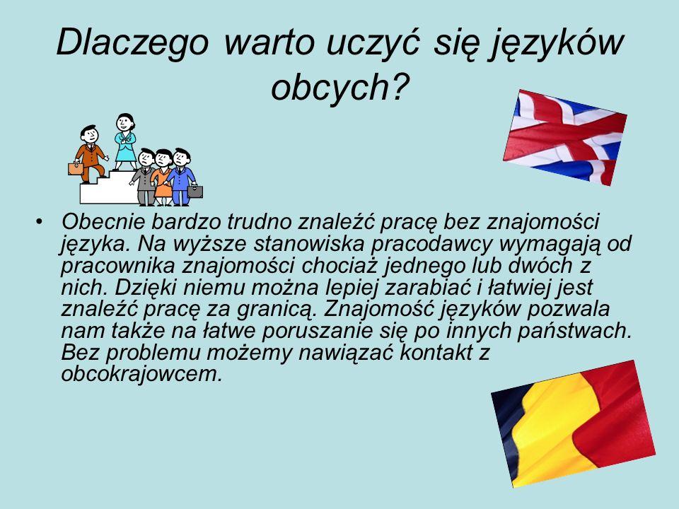 Dlaczego warto uczyć się języków obcych. Obecnie bardzo trudno znaleźć pracę bez znajomości języka.