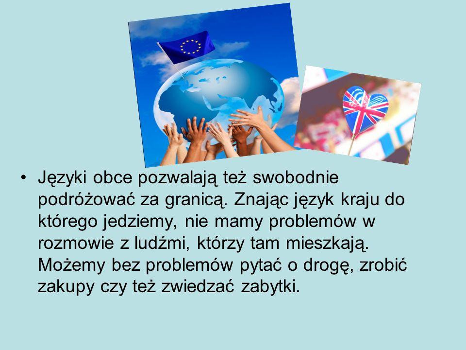 Języki obce pozwalają też swobodnie podróżować za granicą.
