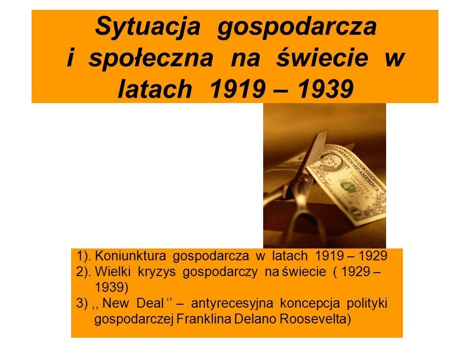 Koniunktura gospodarcza w latach 1922 – 1929 po zakończeniu I wojny światowej nastąpił spadek produkcji przemysłowej związany z potrzebą przestawienia się gospodarki z produkcji wojennej na pokojową.