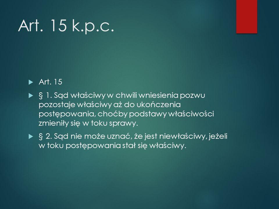 Art. 15 k.p.c.  Art. 15  § 1.