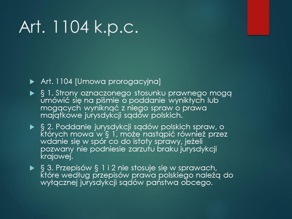Art. 1104 k.p.c.  Art. 1104 [Umowa prorogacyjna]  § 1.