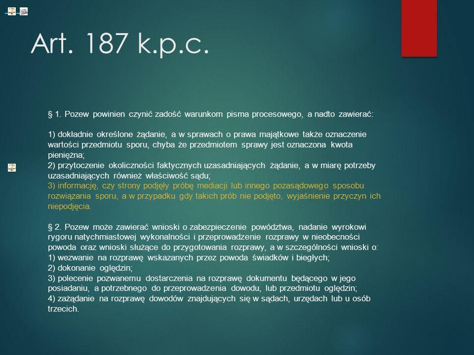 Art. 187 k.p.c. § 1.
