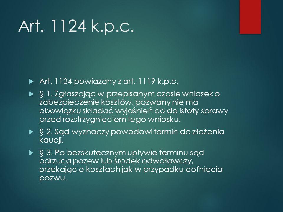 Art. 1124 k.p.c.  Art. 1124 powiązany z art. 1119 k.p.c.