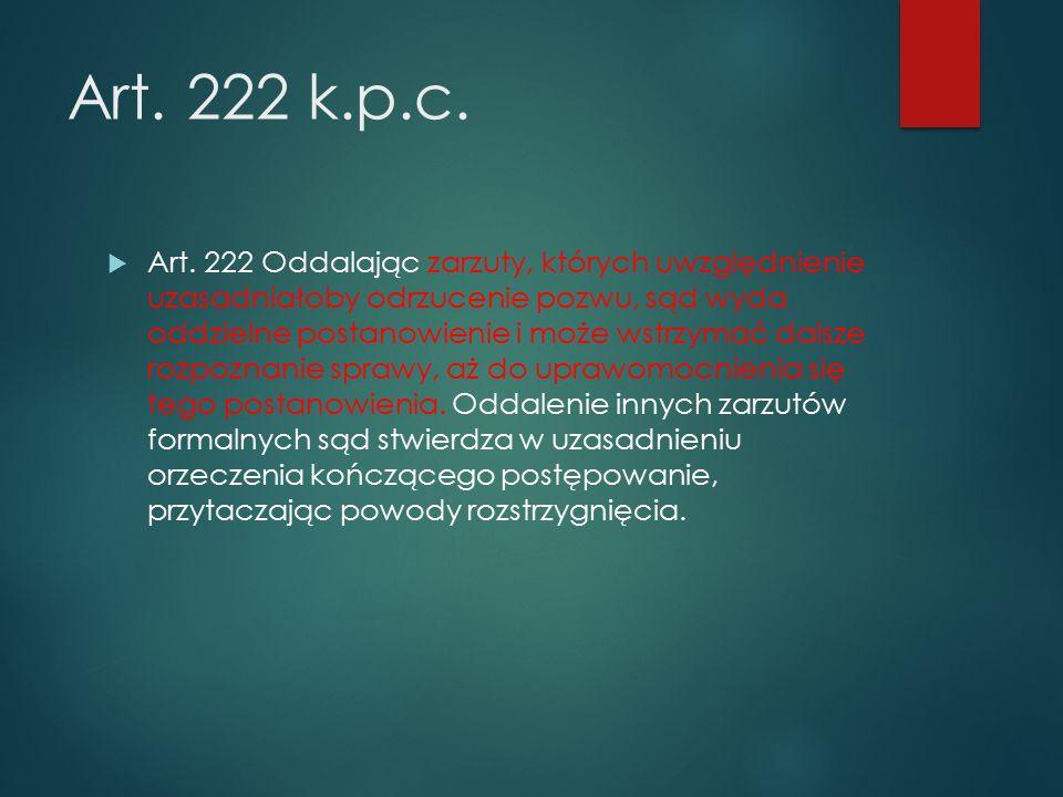 Art. 222 k.p.c.  Art.