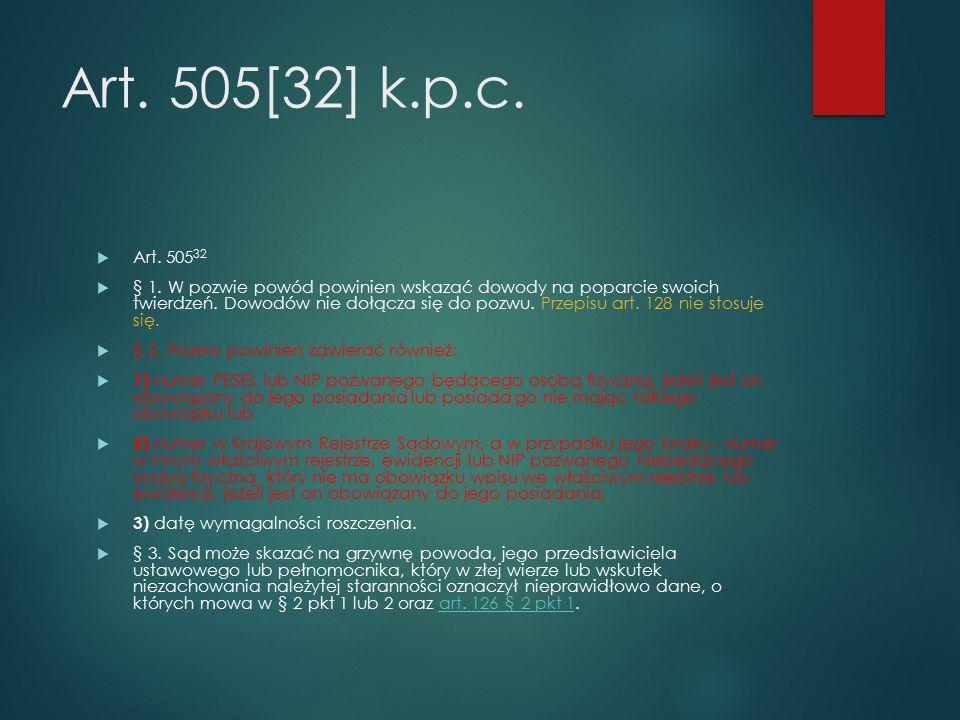 Art. 505[32] k.p.c.  Art. 505 32  § 1.