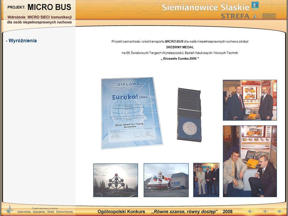 """Projekt samochodu i sieci transportu MICRO BUS dla osób niepełnosprawnych ruchowo zdobył SREBRNY MEDAL na 55 Światowych Targach Wynalazczości, Badań Naukowych i Nowych Technik """" Brussels Eureka 2006 - Wyróżnienia"""