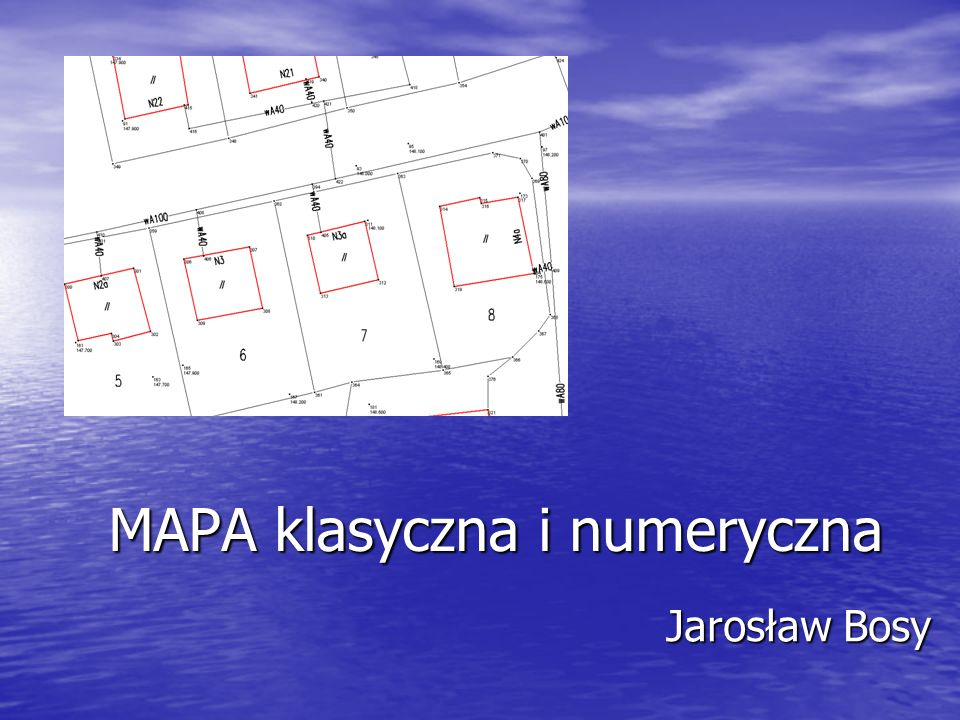 MAPA klasyczna i numeryczna Jarosław Bosy