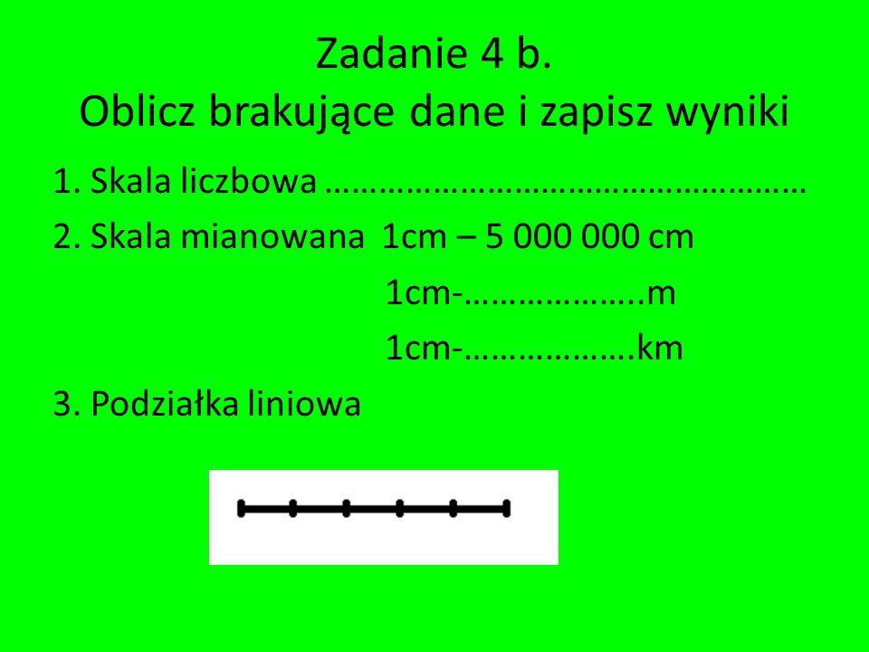 Zadanie 4 b.Oblicz brakujące dane i zapisz wyniki 1.