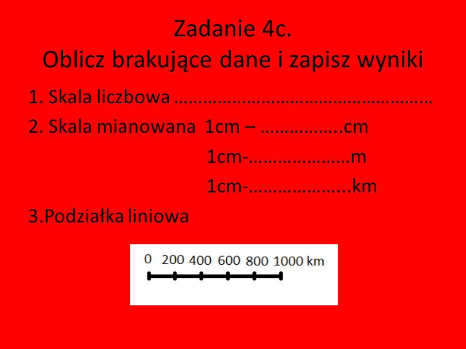 Zadanie 4c.Oblicz brakujące dane i zapisz wyniki 1.