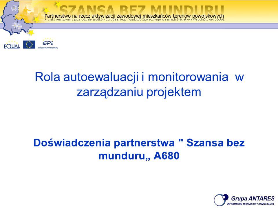 Rola autoewaluacji i monitorowania w zarządzaniu projektem Doświadczenia partnerstwa