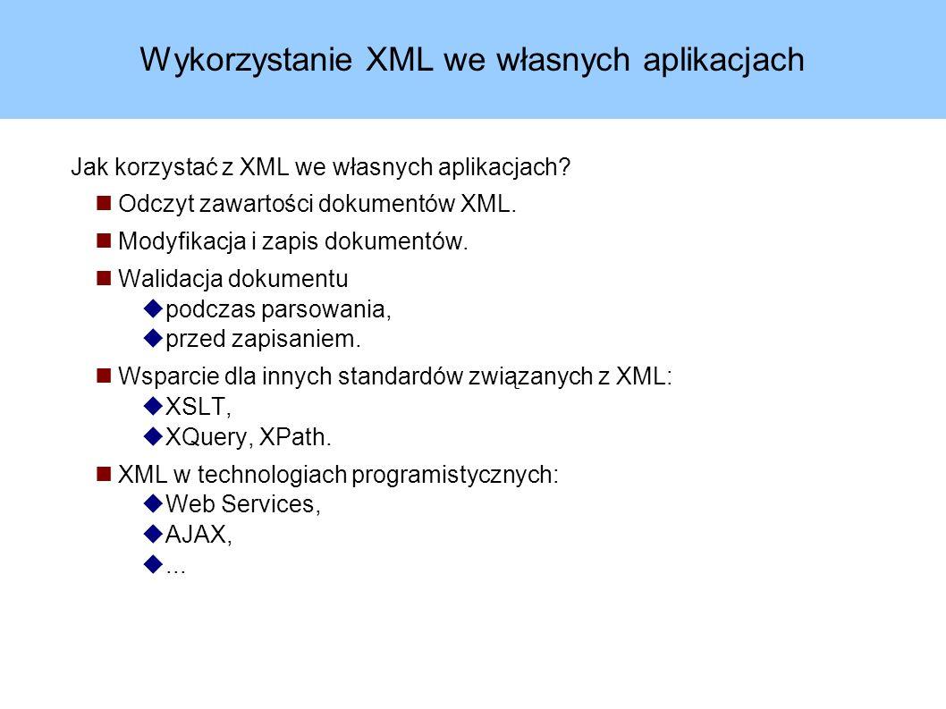 Przykład – rozwiązanie w DOM (1) int wynik = 0; DocumentBuilderFactory factory = DocumentBuilderFactory.newInstance(); factory.setValidating(true); DocumentBuilder builder = factory.newDocumentBuilder(); Document doc = builder.parse(args[0]); Node cur = doc.getFirstChild(); while(cur.getNodeType() != Node.ELEMENT_NODE) cur = cur.getNextSibling(); cur = cur.getFirstChild(); while(cur != null) { if(cur.getNodeType() == Node.ELEMENT_NODE) { String attVal = cur.getAttributes().
