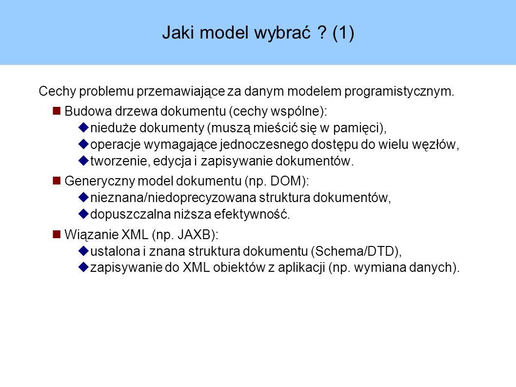 Jaki model wybrać . (1) Cechy problemu przemawiające za danym modelem programistycznym.