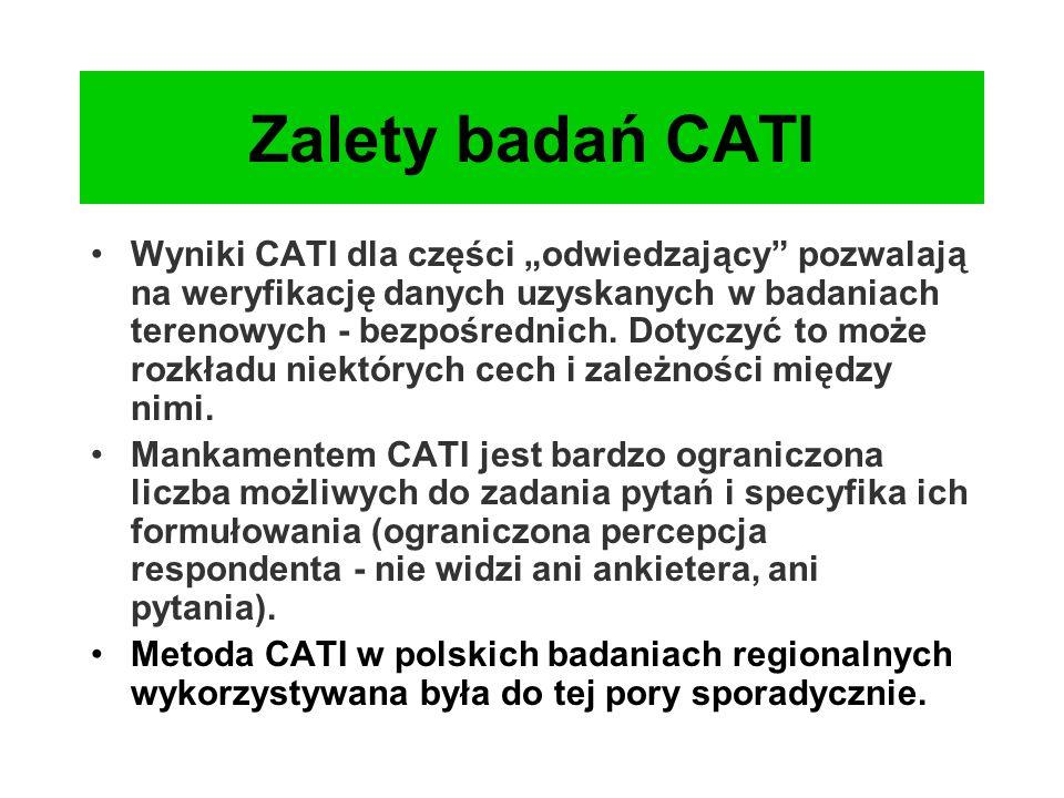 """Zalety badań CATI Wyniki CATI dla części """"odwiedzający"""" pozwalają na weryfikację danych uzyskanych w badaniach terenowych - bezpośrednich. Dotyczyć to"""