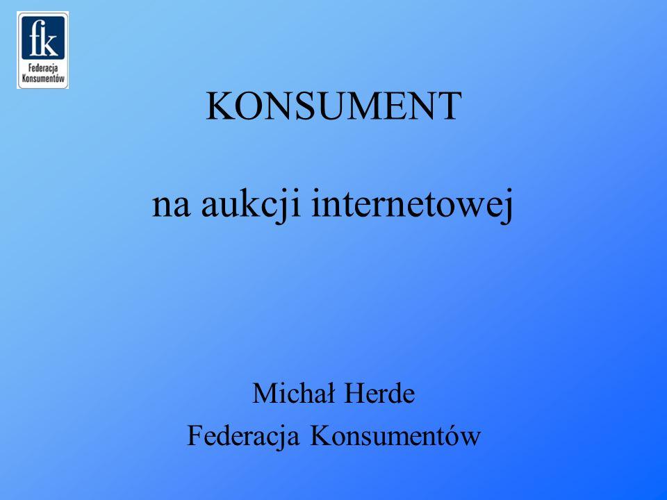 KONSUMENT na aukcji internetowej Michał Herde Federacja Konsumentów