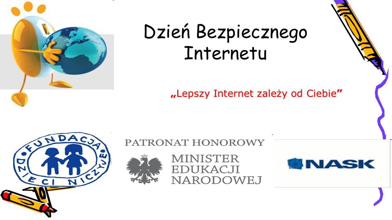 """Dzień Bezpiecznego Internetu """"Lepszy Internet zależy od Ciebie"""""""