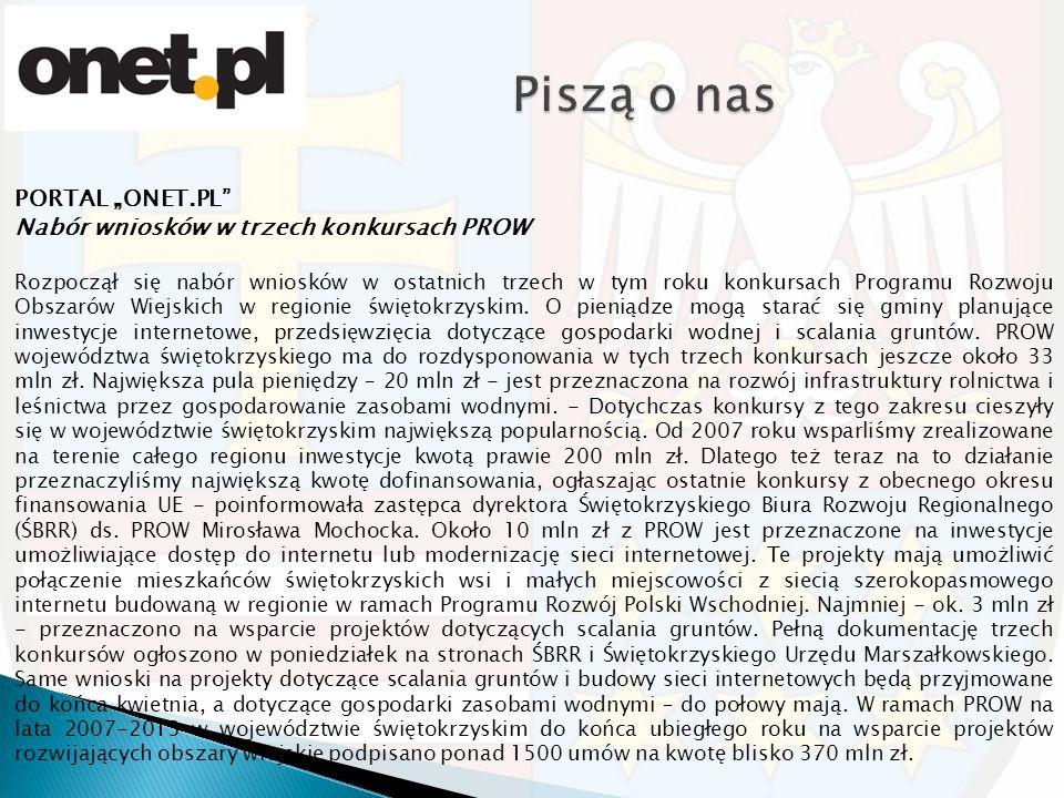 """PORTAL """"ONET.PL Nabór wniosków w trzech konkursach PROW Rozpoczął się nabór wniosków w ostatnich trzech w tym roku konkursach Programu Rozwoju Obszarów Wiejskich w regionie świętokrzyskim."""