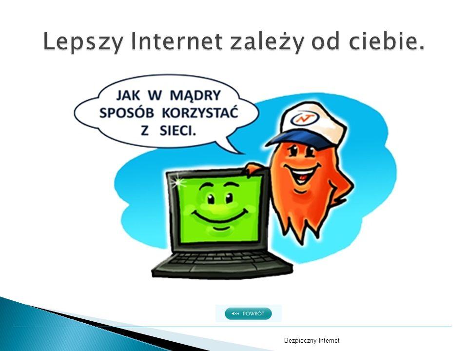 Według Nas, aby bezpiecznie poruszać się w Internecie należy stosować się do NETYKIETY !!.