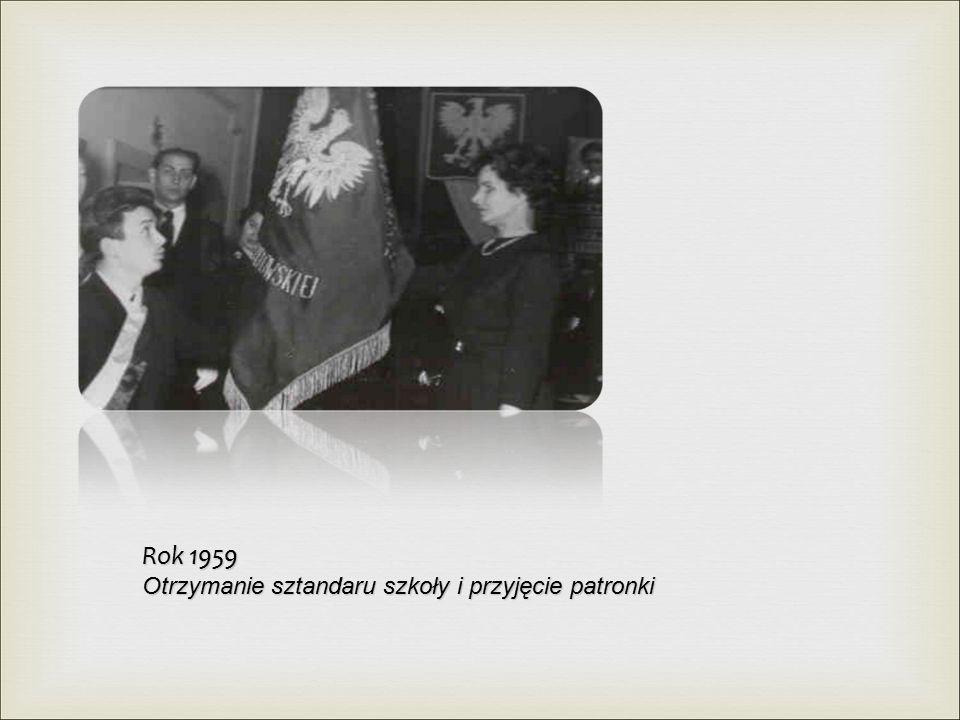 Rok 1959 Otrzymanie sztandaru szkoły i przyjęcie patronki