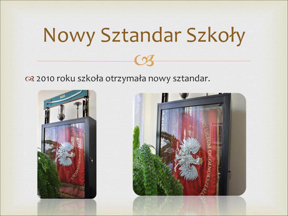  Nowy Sztandar Szkoły  2010 roku szkoła otrzymała nowy sztandar.