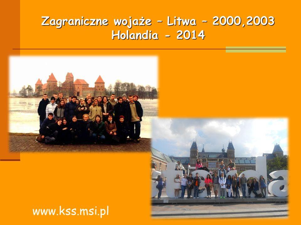 Zagraniczne wojaże – Litwa – 2000,2003 Holandia - 2014 www.kss.msi.pl