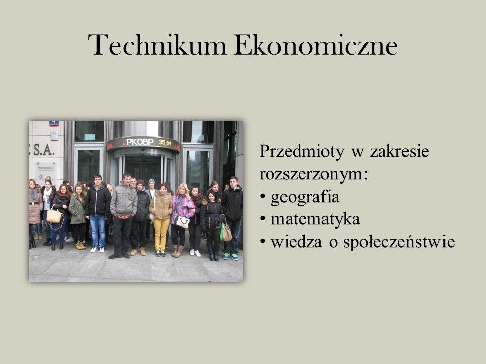 Technikum Ekonomiczne Przedmioty w zakresie rozszerzonym: geografia matematyka wiedza o społeczeństwie