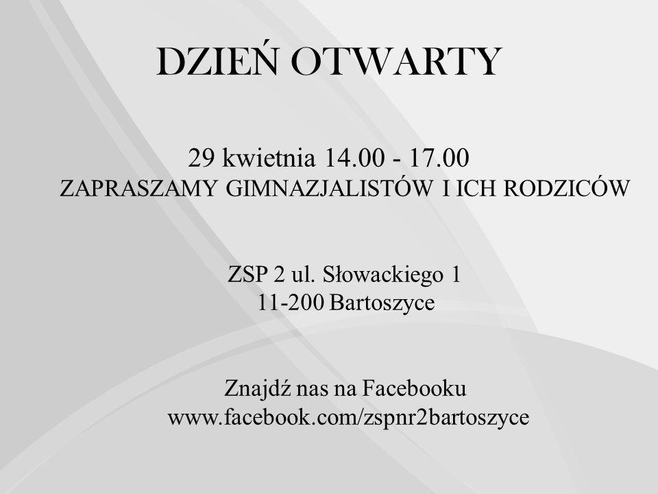 DZIE Ń OTWARTY 29 kwietnia 14.00 - 17.00 ZAPRASZAMY GIMNAZJALISTÓW I ICH RODZICÓW ZSP 2 ul.