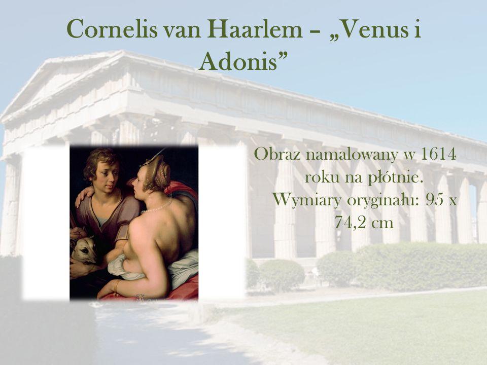"Cornelis van Haarlem – ""Venus i Adonis Obraz namalowany w 1614 roku na p ł ótnie."