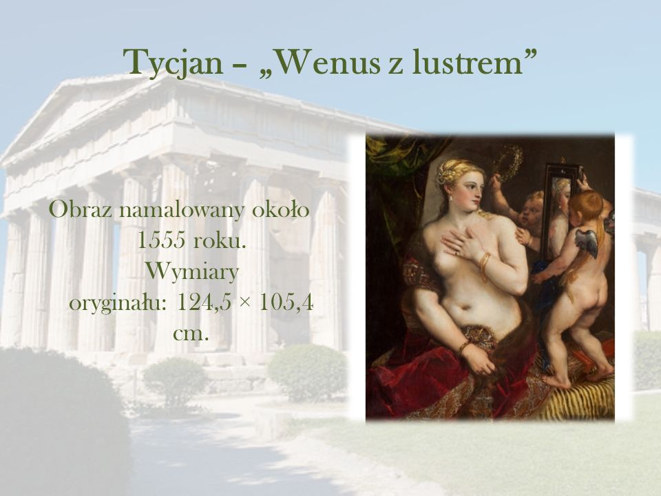 """Tycjan – """"Wenus z lustrem Obraz namalowany oko ł o 1555 roku."""