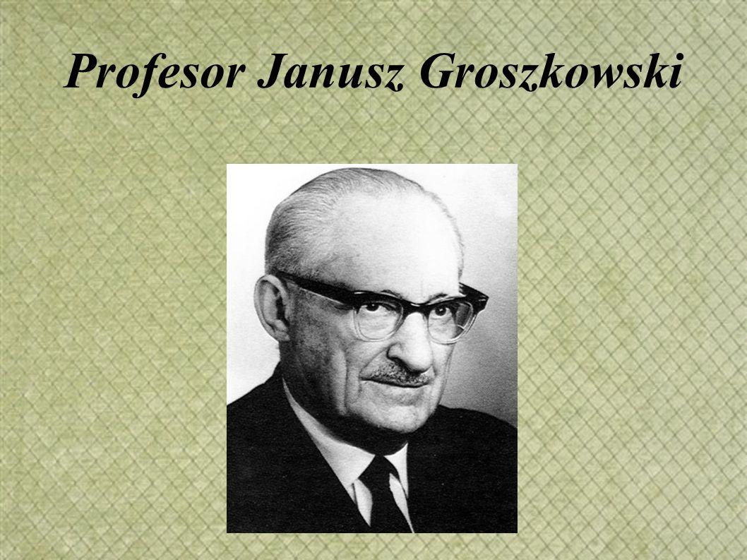 Profesor Janusz Groszkowski
