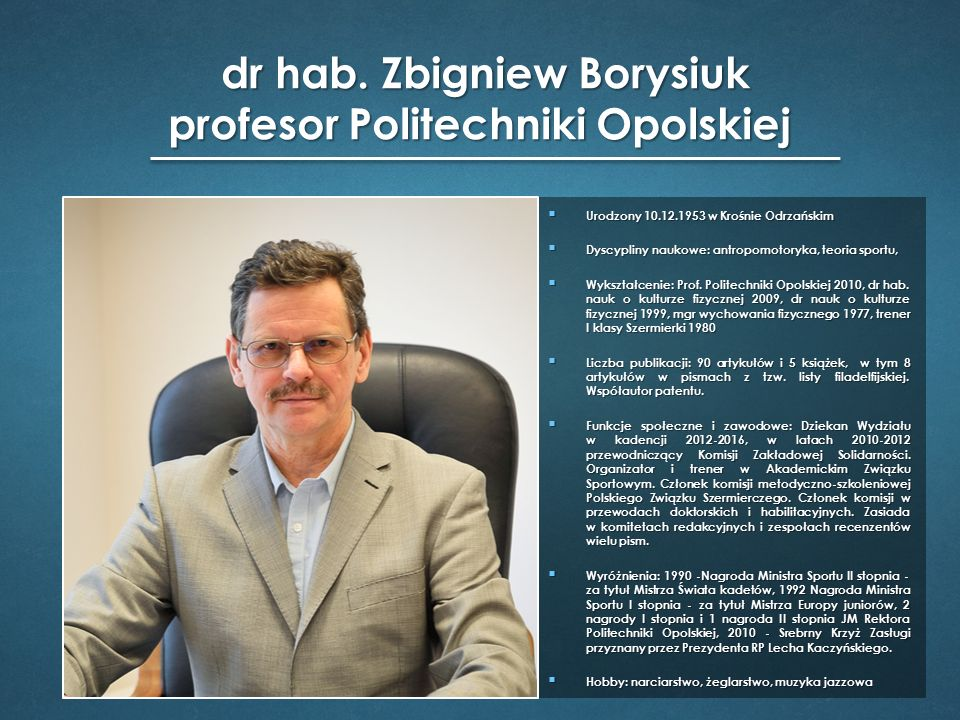 dr hab. Zbigniew Borysiuk profesor Politechniki Opolskiej dr hab.