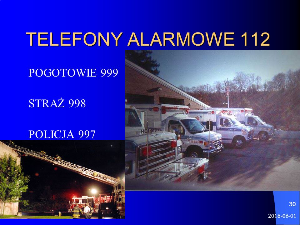 2016-06-01 30 TELEFONY ALARMOWE 112 POGOTOWIE 999 STRAŻ 998 POLICJA 997