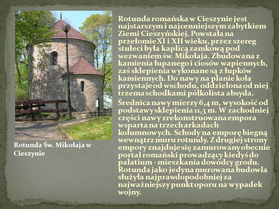 Rotunda romańska w Cieszynie jest najstarszym i najcenniejszym zabytkiem Ziemi Cieszyńskiej.