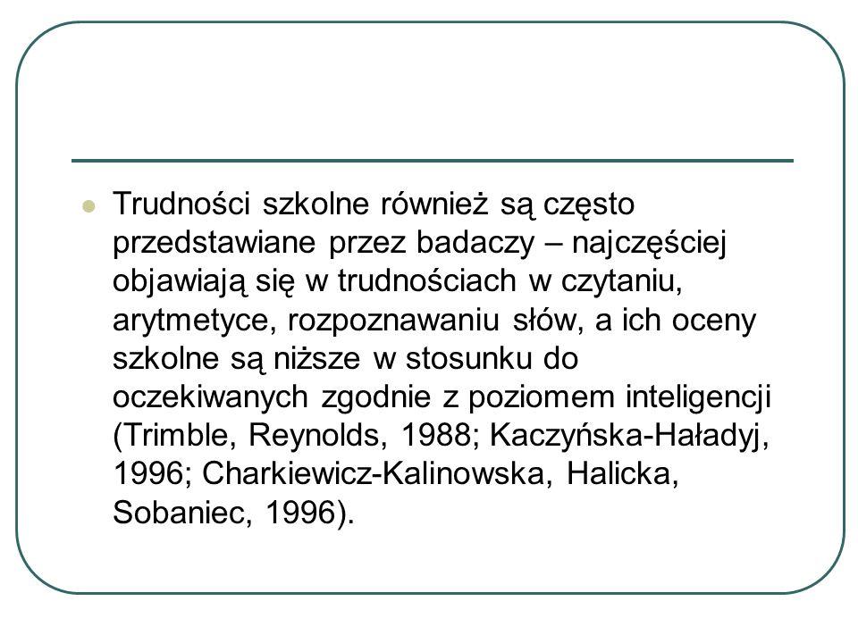 Lezak (1995) podaje, iż w populacji osób z padaczką częściej występuje zaburzenie osobowości i psychotyczne.