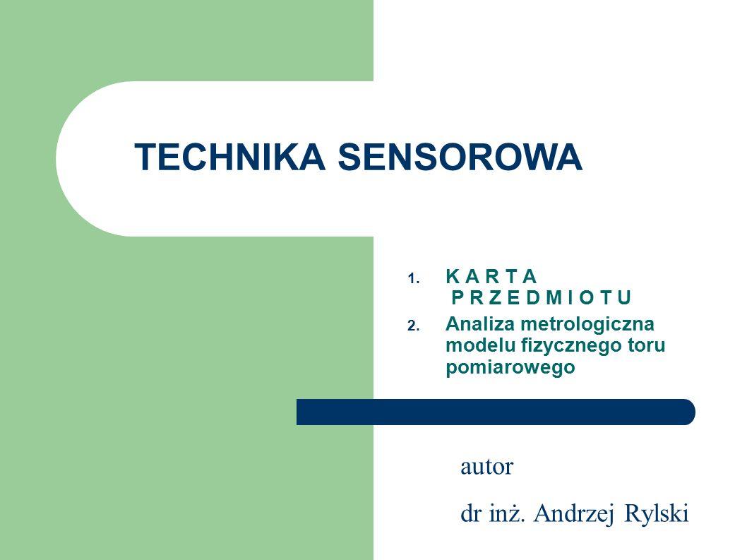autor dr inż. Andrzej Rylski TECHNIKA SENSOROWA 1.