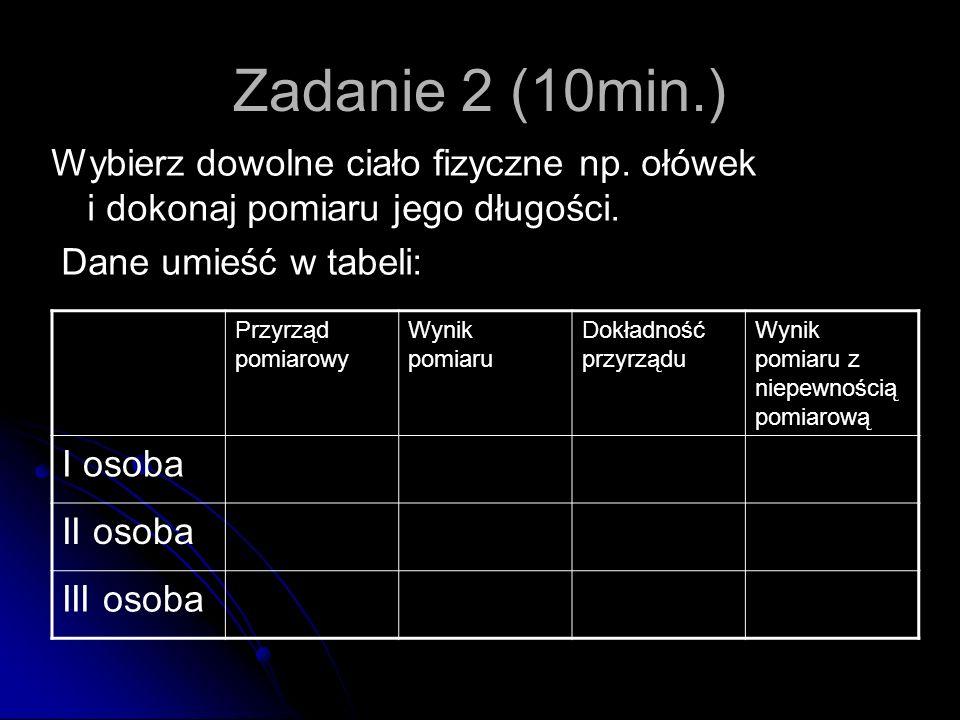 Zadanie 2 (10min.) Wybierz dowolne ciało fizyczne np.