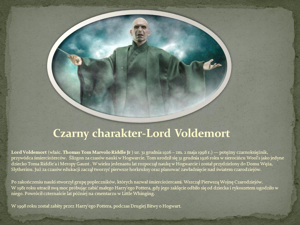 Lord Voldemort (właśc.Thomas Tom Marvolo Riddle Jr ) ur.