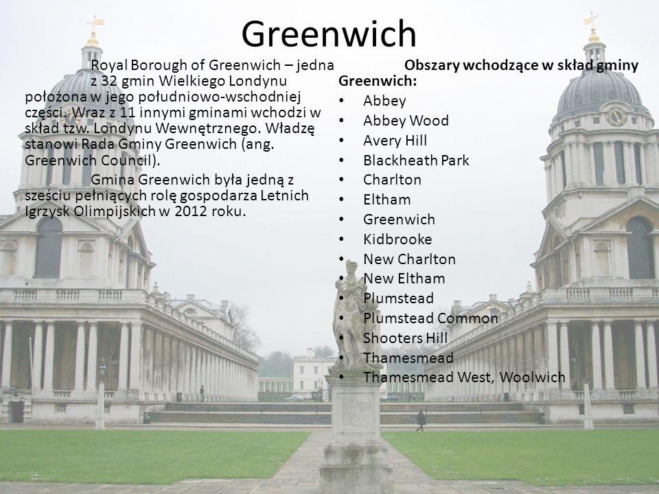 Greenwich Royal Borough of Greenwich – jedna z 32 gmin Wielkiego Londynu położona w jego południowo-wschodniej części.