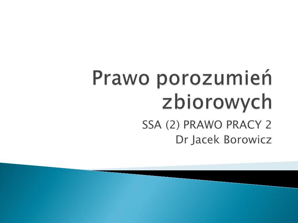 SSA (2) PRAWO PRACY 2 Dr Jacek Borowicz