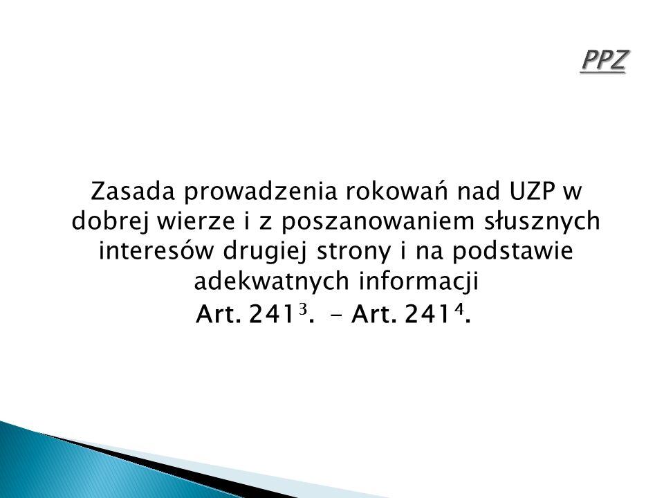 Zasada prowadzenia rokowań nad UZP w dobrej wierze i z poszanowaniem słusznych interesów drugiej strony i na podstawie adekwatnych informacji Art. 241