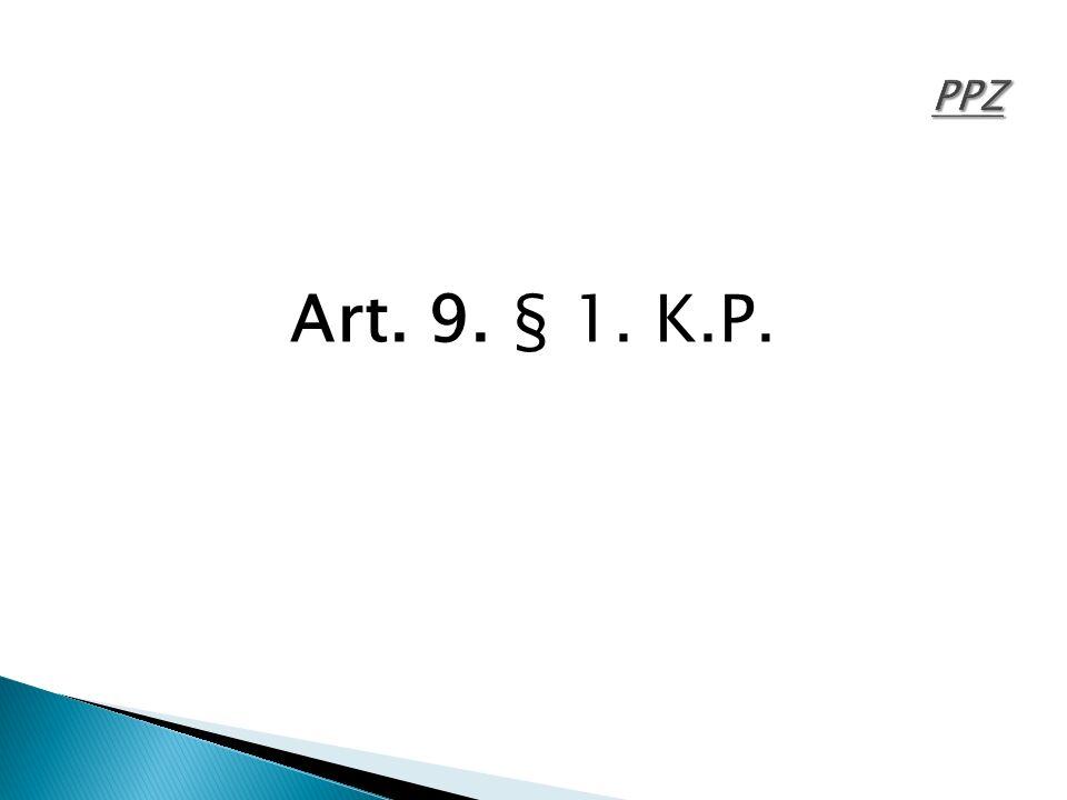 Art. 9. § 1. K.P.