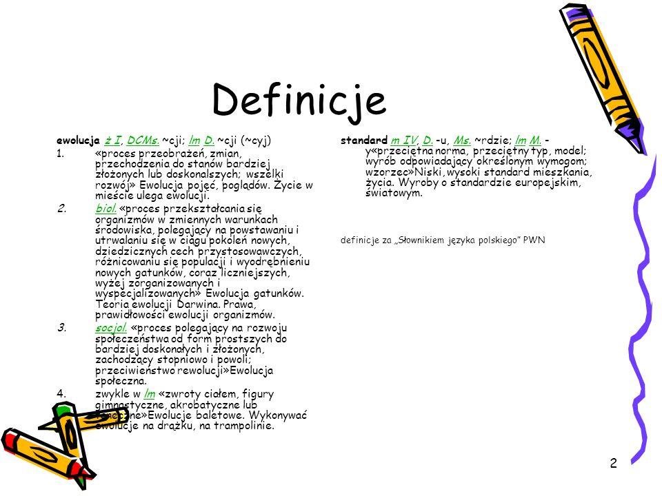 2 Definicje ewolucja ż I, DCMs. ~cji; lm D. ~cji (~cyj)ż IDCMs.lmD.