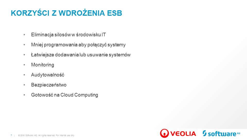 7 | KORZYŚCI Z WDROŻENIA ESB © 2016 Software AG. All rights reserved.