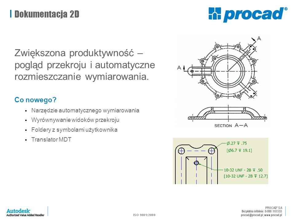 Dokumentacja 2D Zwiększona produktywność – pogląd przekroju i automatyczne rozmieszczanie wymiarowania.
