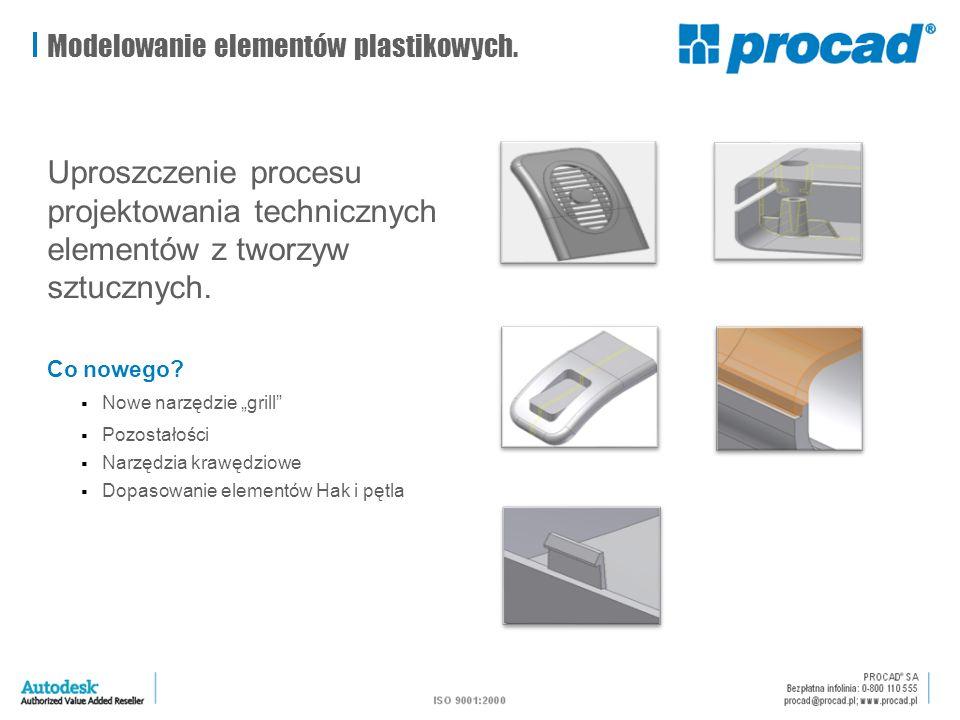 """Modelowanie elementów plastikowych. Uproszczenie procesu projektowania technicznych elementów z tworzyw sztucznych. Co nowego?  Nowe narzędzie """"grill"""