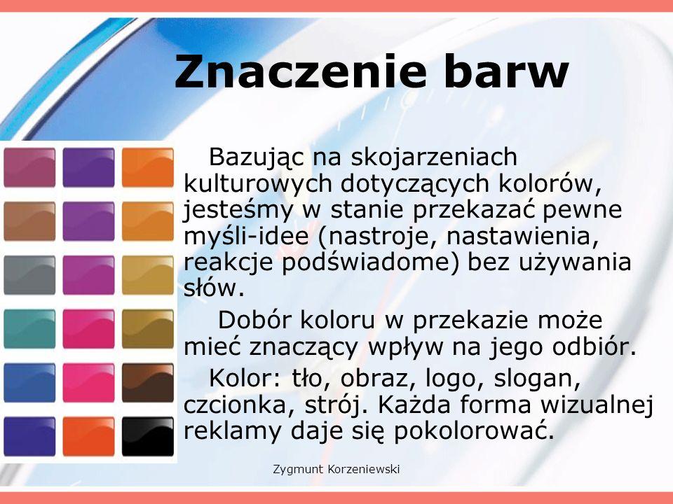 Znaczenie barw Bazując na skojarzeniach kulturowych dotyczących kolorów, jesteśmy w stanie przekazać pewne myśli-idee (nastroje, nastawienia, reakcje podświadome) bez używania słów.