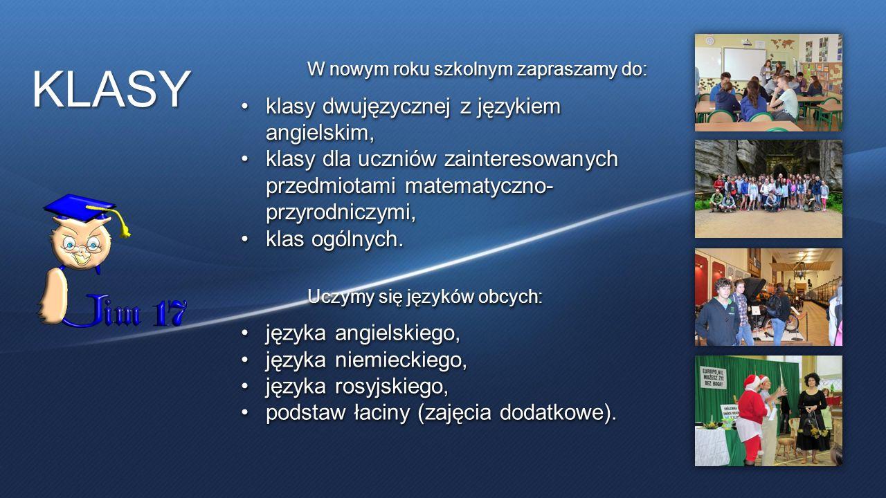 KLASY W nowym roku szkolnym zapraszamy do: klasy dwujęzycznej z językiem angielskim, klasy dwujęzycznej z językiem angielskim, klasy dla uczniów zaint